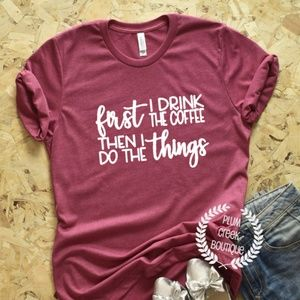 Drink Coffee Then Do Things - Sz XS - Plus Size 3X